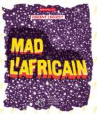 Mad l'africain